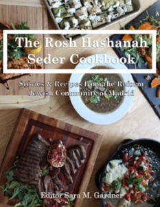 The Rosh Hashanah Seder Cookbook: Recipes & Stories from the Reform Jewish Community of Madrid, Editor: Sara M. Gardner